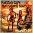 BAGDAD CAFE THE trenchtown Movin' On